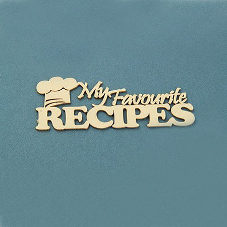 My Favourite RECIPES chipboard
